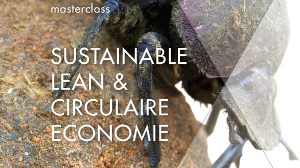Masterclass Sustainable Lean & Circulaire Economie